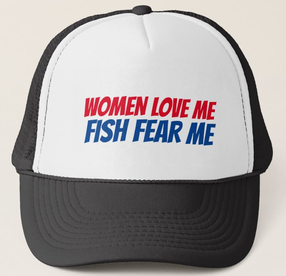 Women Love Me Fish Fear Me Funny Fishing Hat