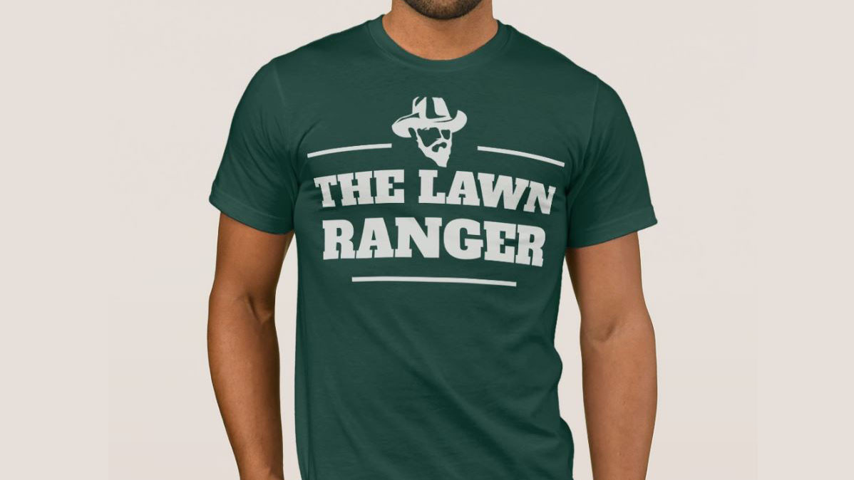 Lawn Ranger Shirt For Keepers Of Perfect Lawns