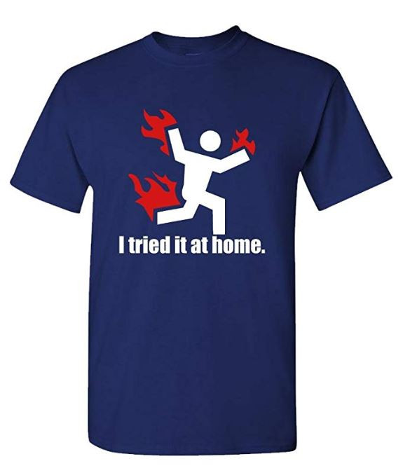 I Tried It At Home Funny Science Project T-Shirt