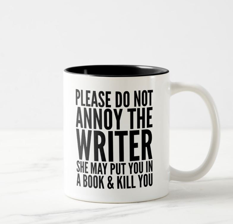 Please Do Not Annoy The Writer Funny Mug