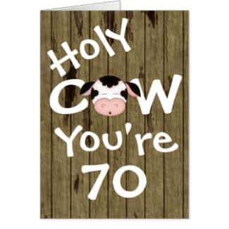 Funny Holy Cow You're 70 Birthday Greeting Card