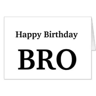 Happy Birthday Bro , Brother Greeting Card