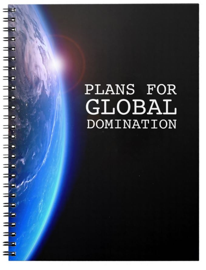 plans for global domination