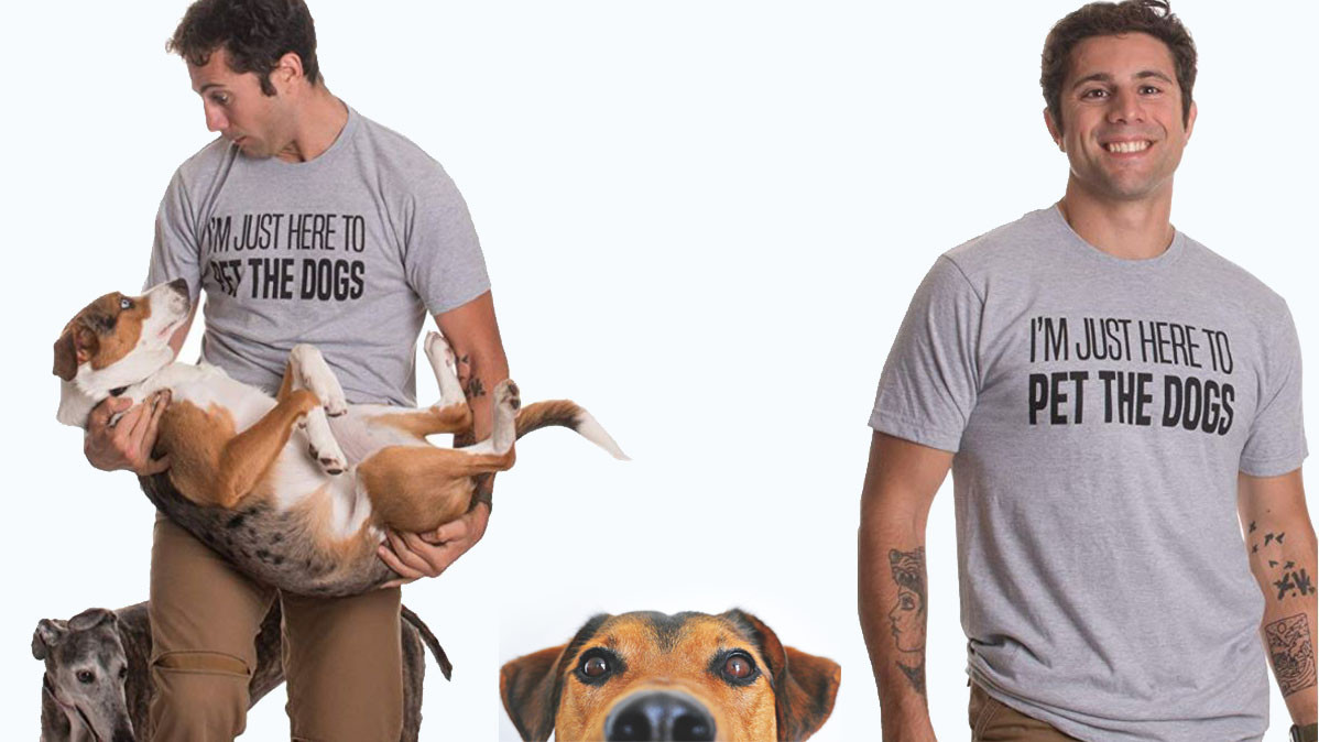 I'm Just Here To Pet The Dogs Funny T Shirt