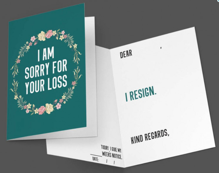 I Am Sorry For Your Loss Funny Resignation Greeting Card
