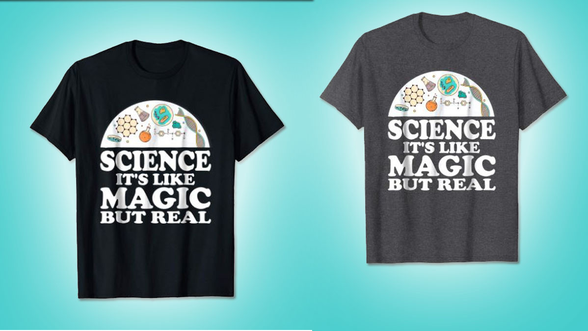 Science Is Like Magic Cool Shirt For A Scientist