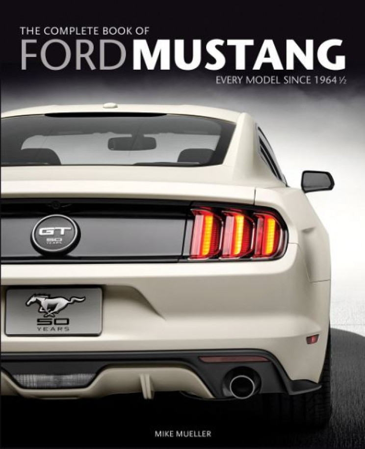 The Complete Book Of Mustang Officially Licensed
