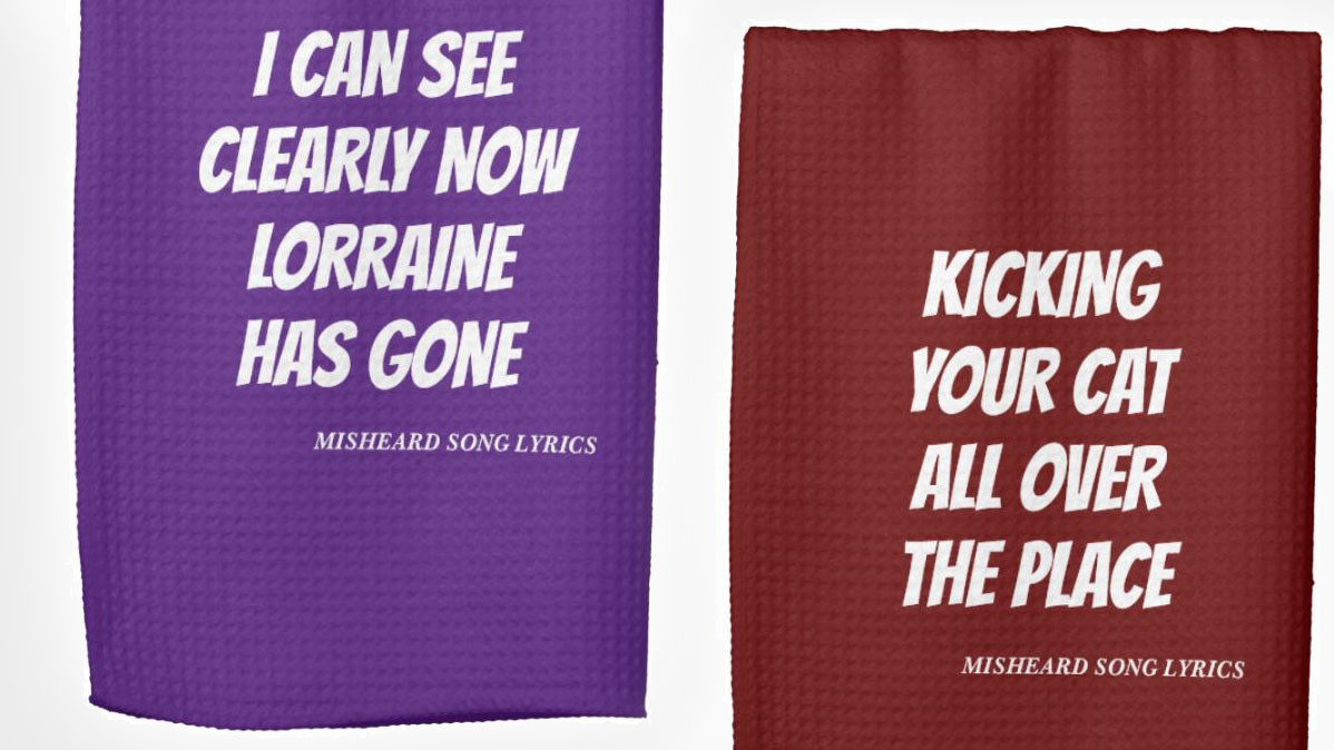 10 Entertaining Misheard Song Lyrics Kitchen Towels