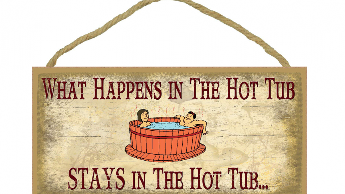 What Happens In The Hot Tub Wall Sign