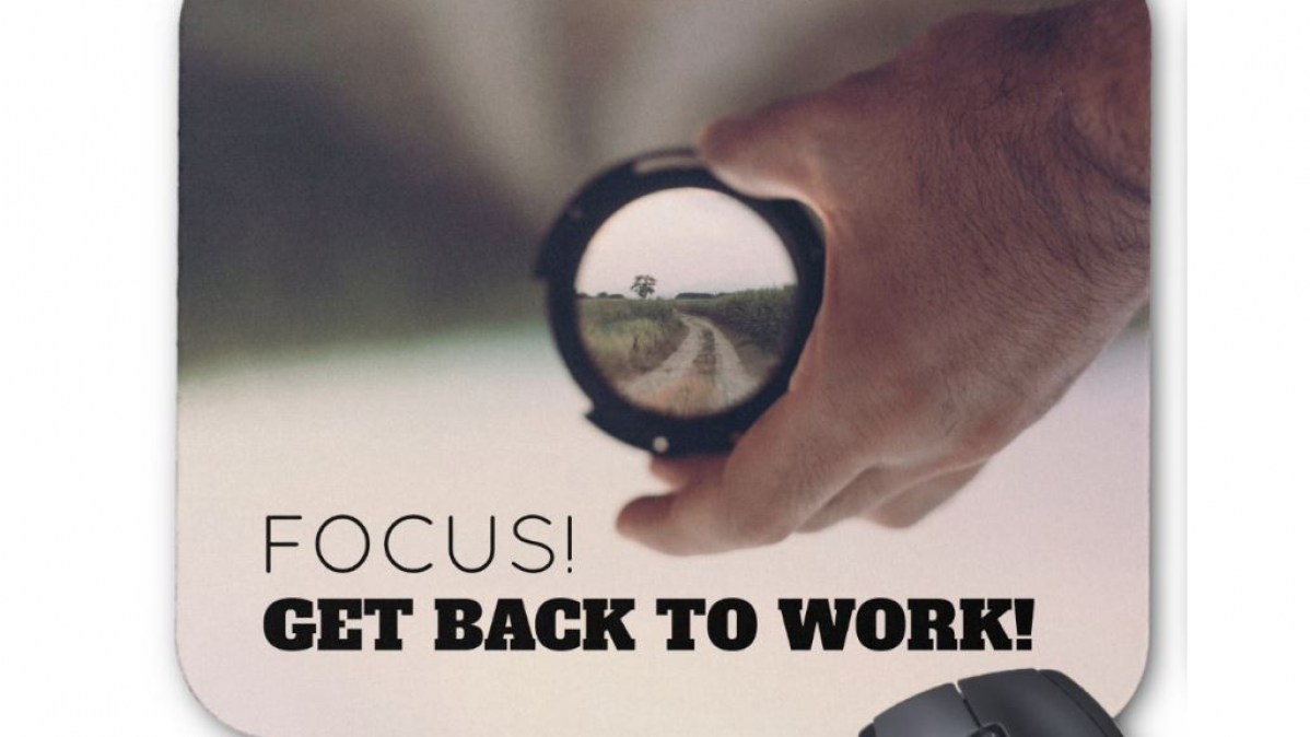 Mousepad That Reminds You To Focus On Your Work